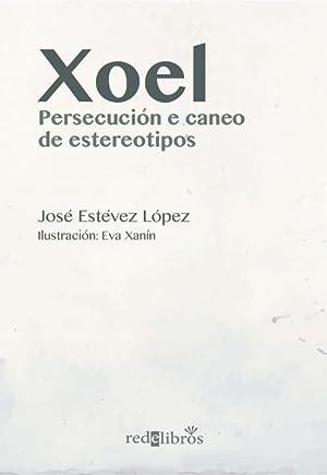 XOEL - PERSECUCION E CANEO DE ESTEREOTIPOS: ESTÉVEZ LÓPEZ, JOSÉ