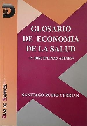GLOSARIO DE ECONOMÍA DE LA SALUD: RUBIO CEBRIÁN, SANTIAGO