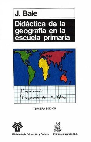 DIDÁCTICA DE LA GEOGRAFÍA EN LA ESCUELA PRIMARIA: BALE, JOHN