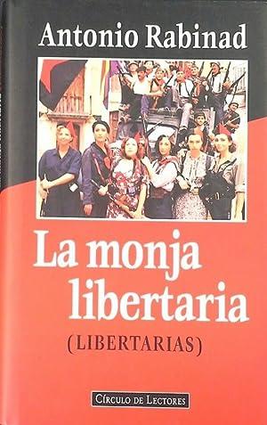 LA MONJA LIBERTARIA (LIBERTARIAS): RABINAD, ANTONIO