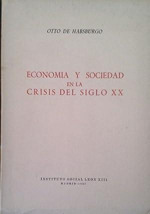 ECONOMÍA Y SOCIEDAD EN LA CRISIS DEL SIGLO XX: HABSBURGO, OTTO DE