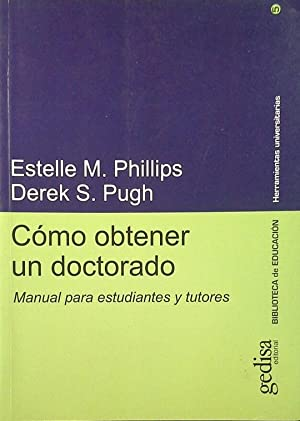 COMO OBTENER UN DOCTORADO: PHILLIPS, ESTELLE M.;