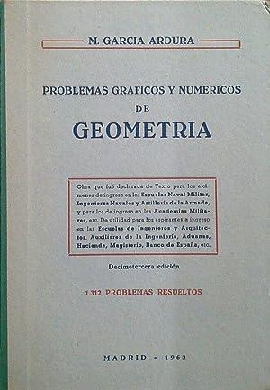 PROBLEMAS GRÁFICOS Y NUMÉRICOS DE GEOMETRIA: GARCÍA ARDURA, MANUEL