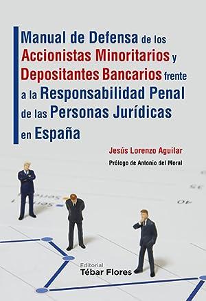 MANUAL DE DEFENSA DE LOS ACCIONISTAS MINORITARIOS: LORENZO AGUILAR SAENZ,