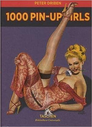 1000 PIN-UP GIRLS: PETER DRIBEN