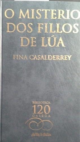 O MISTSERIO DOS FILLOS DE LUA: CASALDERREY, FINA