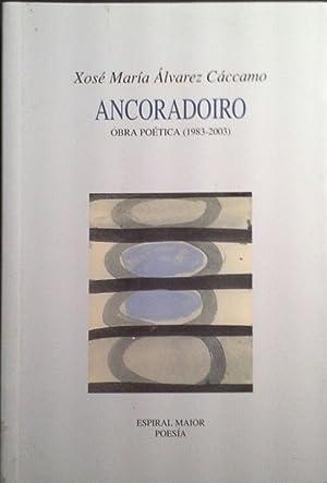 ANCORADOIRO - OBRA POÉTICA (1983-2003): ALVAREZ CACCAMO, XOSE