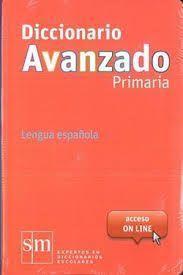 DICCIONARIO AVANZADO DE LA LENGUA ESPAÑOLA PRIMARIA