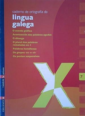 CADERNO 7 DE ORTOGRAFIA DA LINGUA GALEGA: ABELEDO MAGARIÑOS,X.M.; ARUFE