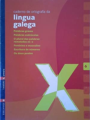 CADERNO 6 DE ORTOGRAFIA DA LINGUA GALEGA: ABELEDO MAGARIÑOS,X.M.; ARUFE