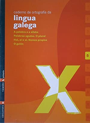CADERNO 5 DE ORTOGRAFIA DA LINGUA GALEGA: ABELEDO MAGARIÑOS,X.M.; ARUFE