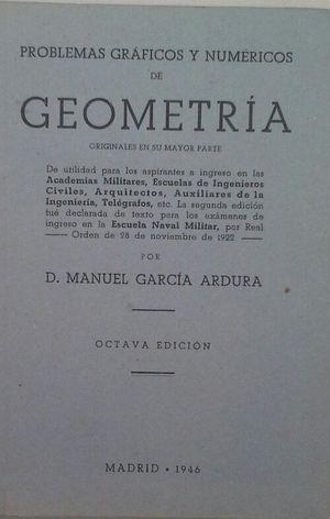 PROBLEMAS GRÁFICOS Y NUMÉRICOS DE GEOMETRÍA ORIGINALES: GARCÍA ARDURA, MANUEL