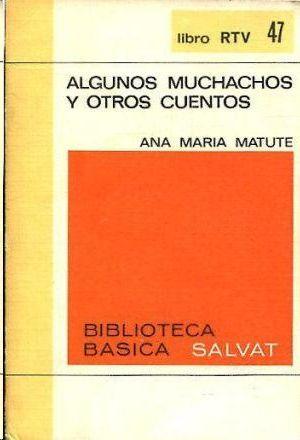 ALGUNOS MUCHACHOS Y OTROS CUENTOS - Nº: MATUTE ANA MARIA