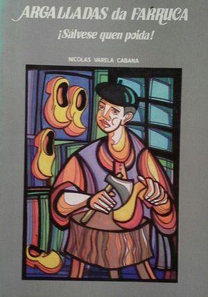 ARGALLADAS DA FARRUCA - SÁLVESE QUEN POIDA!: CARELA CABANA, NICOLÁS