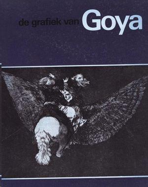 DE GRAFIEK VAN GOYA: CATÁLOGO DE EXPOSICIÓN
