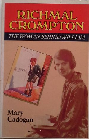 RICHMAL CROMPTON: THE WOMAN BEHIND WILLIAM