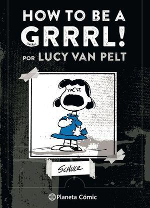 HOW TO BE A GRRRRR! POR LUCY VAN PELT