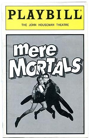 Playbill - Mere Mortals - John Houseman: David Ives