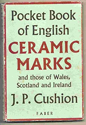 POCKET BOOK OF ENGLISH CERAMIC MARKS AND: Cushion, J.P. (in