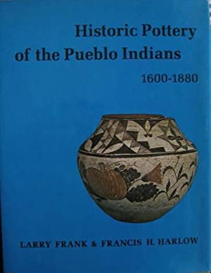 HISTORIC POTTERY OF THE PUEBLO INDIANS 1600: Frank, Larry &