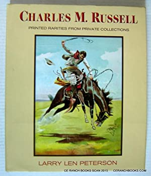 Charles M. Russell: Printed Rarities from Private: Peterson, Larry Len