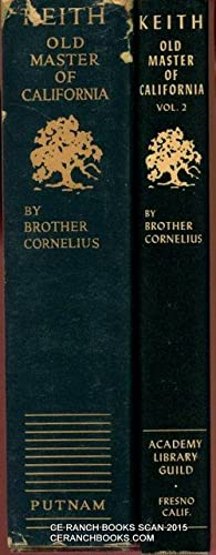 Keith: Old Master of California -Two Volumes: Cornelius, Brother
