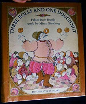 Three Rolls and One Doughnut: Fables from Russia Retold By Mirra Ginsburg: Ginsburg, Mirra
