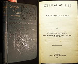 Entering on Life a Book for Young Men: Geikie, Cunningham D.D.