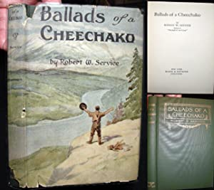 Ballads of a Cheechako: Service, Robert W.