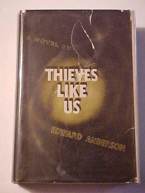 THIEVES LIKE US. Anderson, Edward