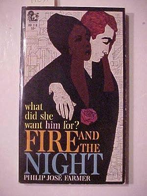FIRE AND THE NIGHT.: FARMER, Philip Jose