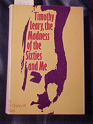 Timothy Leary: The Madness of the Sixties and Me