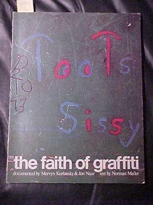 The Faith of Graffiti: Kurlansky, Mervyn/ Naar, Jon/ Mailer, Norman