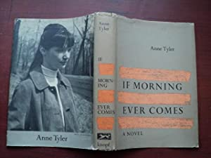 IF MORNING EVER COMES: Anne Tyler