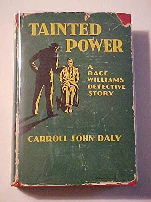 TAINTED POWER a Race Williams Detective Story.
