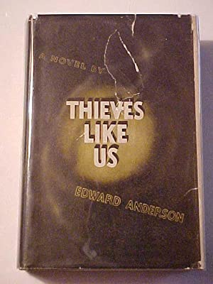 THIEVES LIKE US.