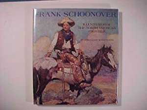 FRANK SCHOONOVER Illustrator of the North American Frontier.: Schoonover, Frank) by Cortlandt ...