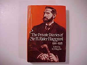 THE PRIVATE DIARIES OF SIR H. RIDER HAGGARD 1914-1925 edited by D.S. Higgins.
