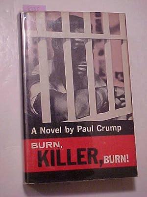 BURN, KILLER, BURN: CRUMP, Paul