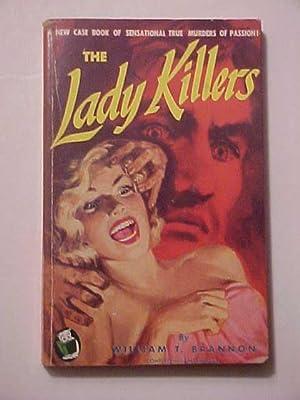 THE LADY KILLERS: BRANNON, William T.