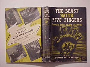 THE BEAST WITH FIVE FINGERS Twenty Tales of the Uncanny: HARVEY, William Fryer