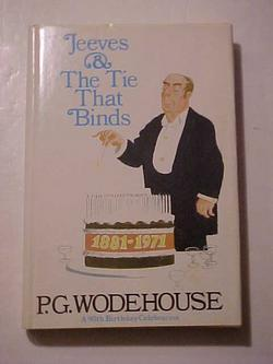 JEEVES AND THE TIE THAT BINDS: WODEHOUSE, P. G.