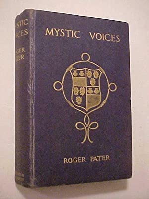 MYSTIC VOICES Being Experiences of the Rev. Philip Rivers Pater.: Pater, Roger