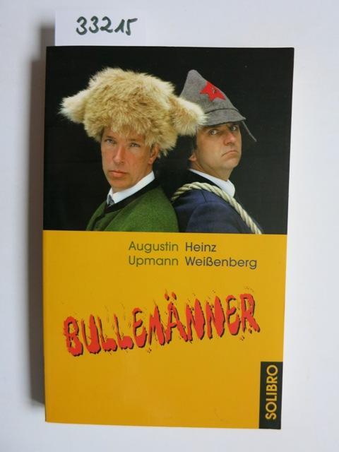 Bullemänner. ; Heinz Weißenberg. Mit Fotos von Inka Vogel / Humoris causa ; 5 - Upmann, Augustin und Heinz Weissenberg