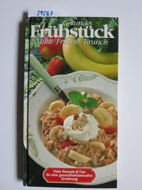 Gesundes Frühstück : Müsli, Früchte, Brunch. Viele: k., A.: