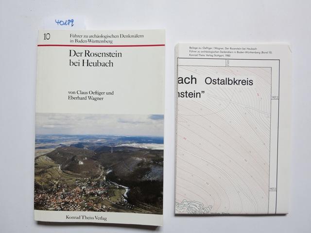 Der Rosenstein bei Heubach. von Claus Oeftiger u. Eberhard Wagner / Führer zu archäologischen Denkmälern in Baden-Württemberg ; Bd. 10