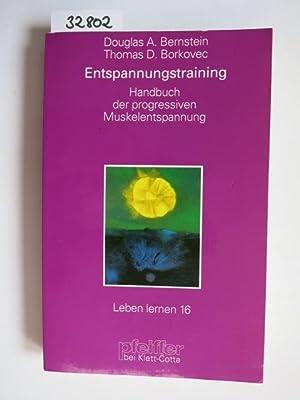 """Entspannungs-Training : Handbuch der """"progressiven Muskelentspannung"""" nach: Bernstein, Douglas A.,"""