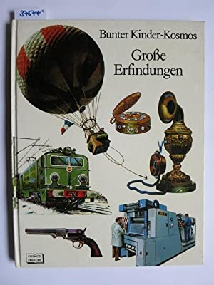 Grosse Erfindungen. Bunter Kinder-Kosmos Orig.-Text von. Ill.: Cunillera, Antonio und