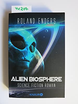 Alien biosphere : Science Fiction Roman. Roland Enders
