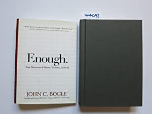 Enough! : Knowing What It Is and When You Have It. John C. Bogle